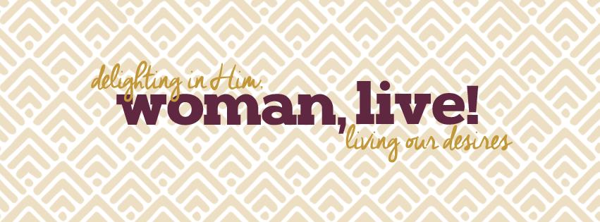 Woman, Live!